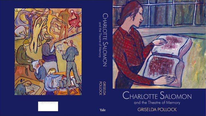 Griselda Pollock Lecture - Charlotte Salomon and the Theatre of Memory, book cover