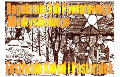 Regulamin XIII Powiatowego, Międzyszkolnego Festiwalu Kolęd i Pastorałek image