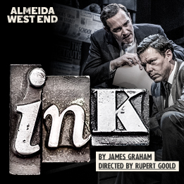 INK TO TRANSFER TO THE DUKE OF YORK'S THEATRE IN SEPTEMBER