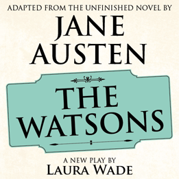 Initial casting announced for the West End transfer of Laura Wade's critically acclaimed The Watsons