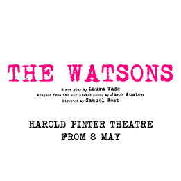 The Watsons to transfer to the Harold Pinter Theatre in May