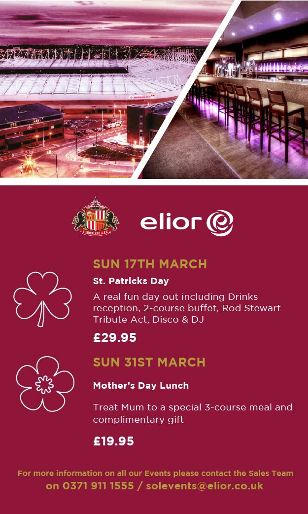 Join us at The Stadium of Light for St Patrick's Day fun on the Sunday 17th March, and Sunday 31st of March for Mother's Day Lunch!