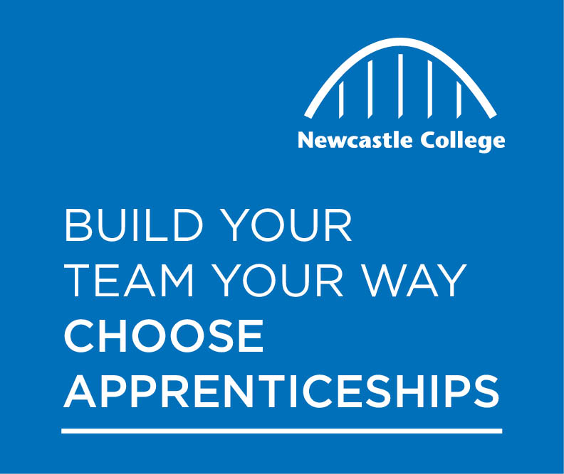 Newcastle College Apprenticeship ad - Build your team, your way