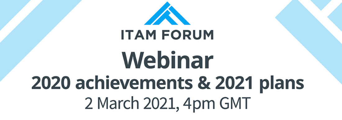 ITAM Forum 2020 Achievements and Plans for 2021