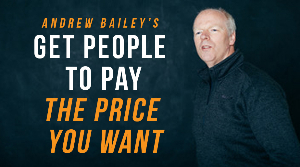Andrew Bailey Get People To Pay The Price You Want
