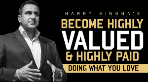 Become Highly Valued And Highly Paid Doing What You
