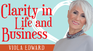 Clarity In Life And Business