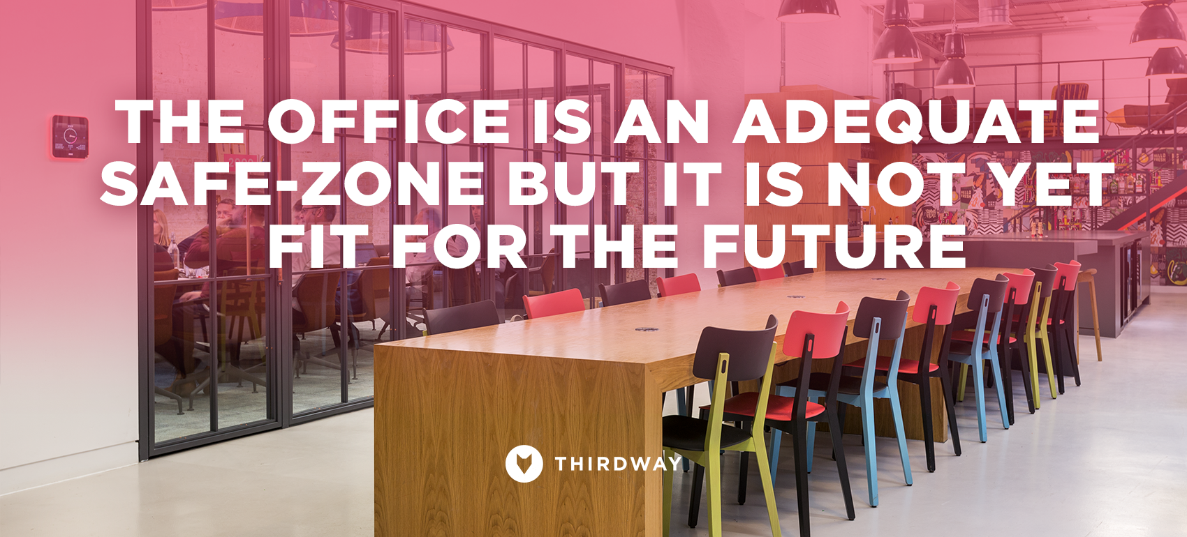 The office is an adequate safe-zone but it is not yet fit for the future