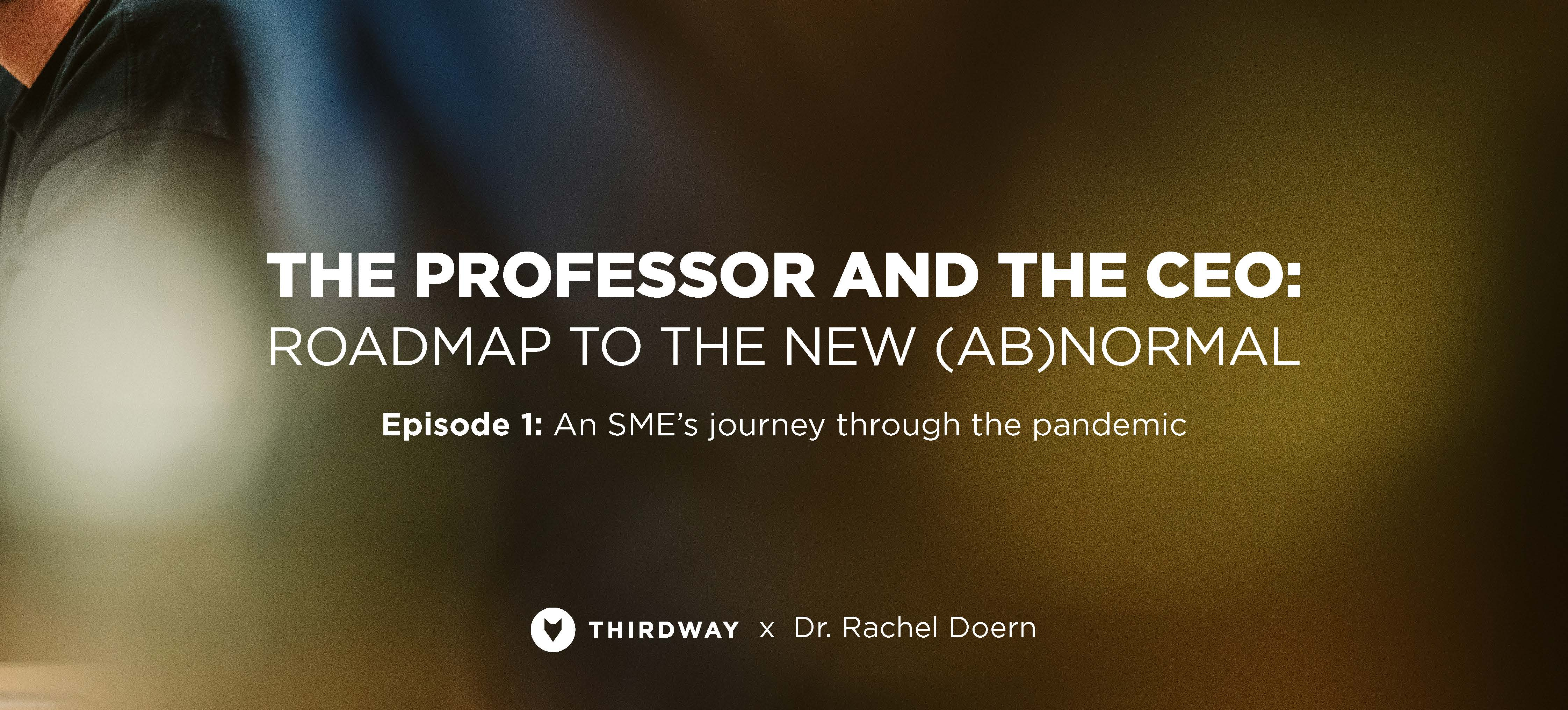 ThirdWay launches 'Roadmap to the New (Ab)Normal' series in collaboration with Dr Rachel Doern