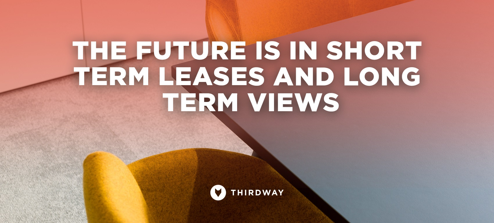 The future is in short term leases and long term views