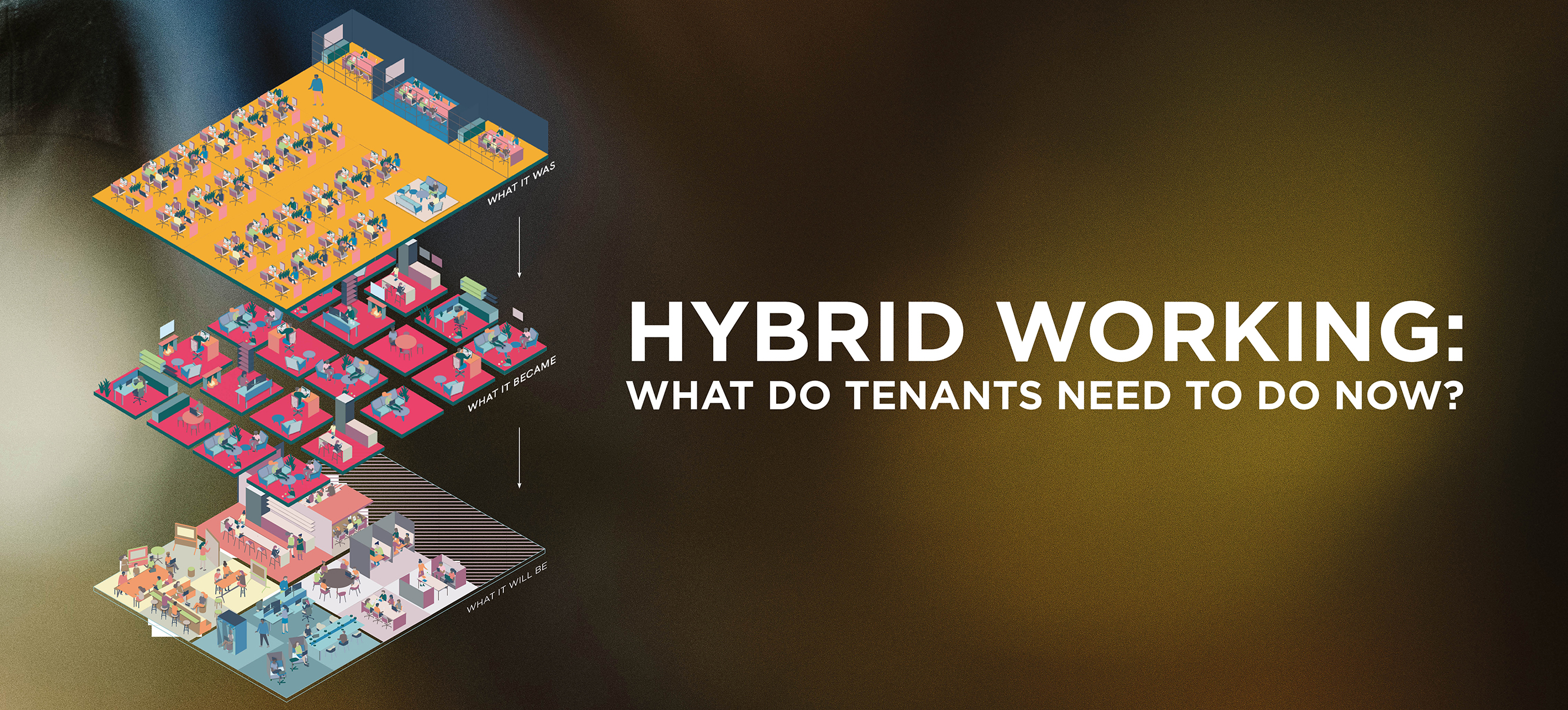 Hybrid Working. What do tenants need to do now?