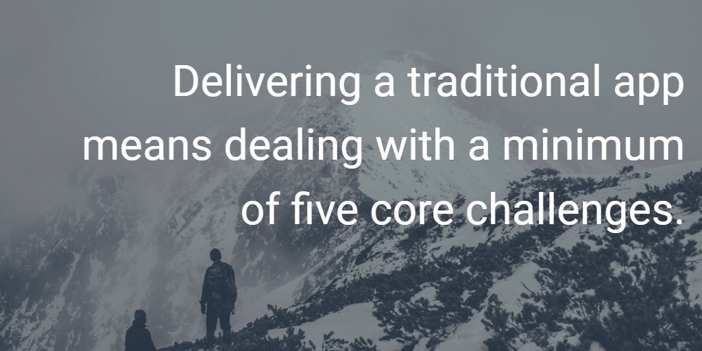 delivering traditional app challenges