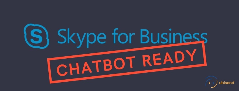 skype for business chatbot ubisend