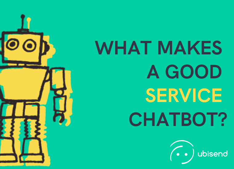 what makes a good customer service chatbot