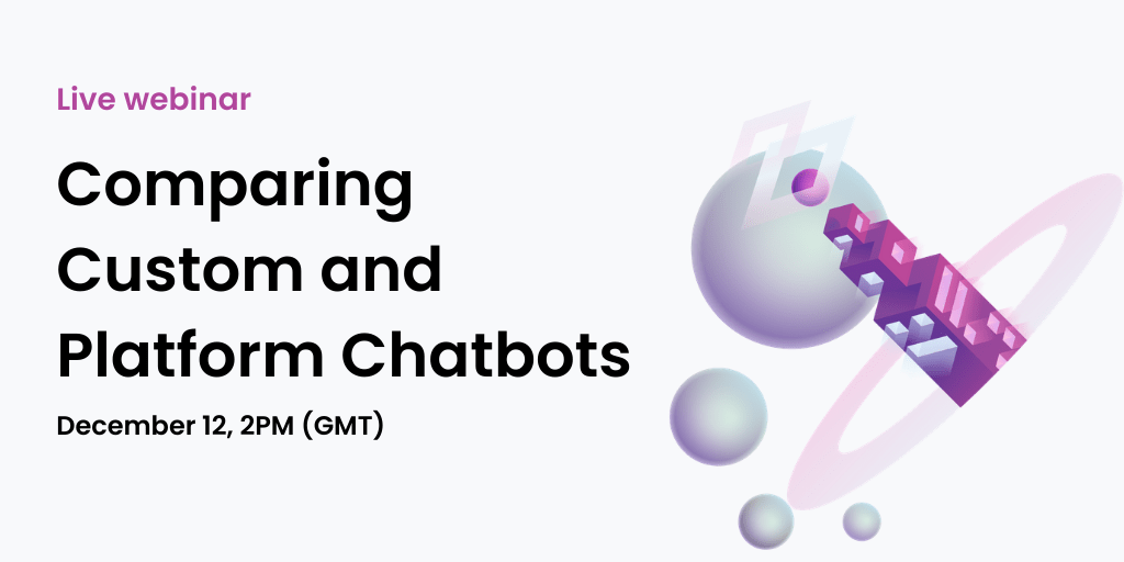 comparing custom and platform chatbot webinar