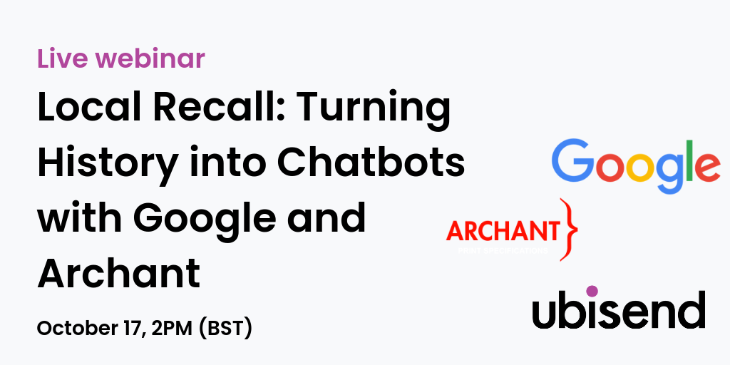 ubisend working with Google and Archant local recall webinar