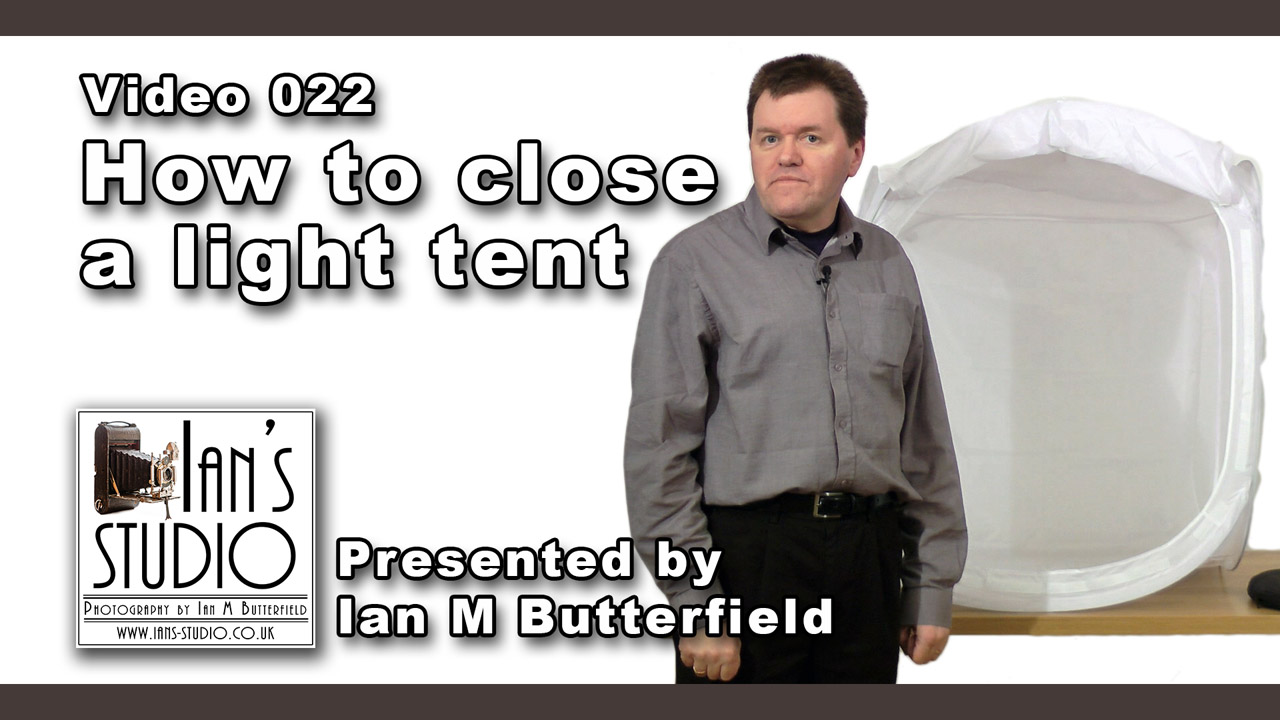 VIDEO 022: How to Close a Light-Tent