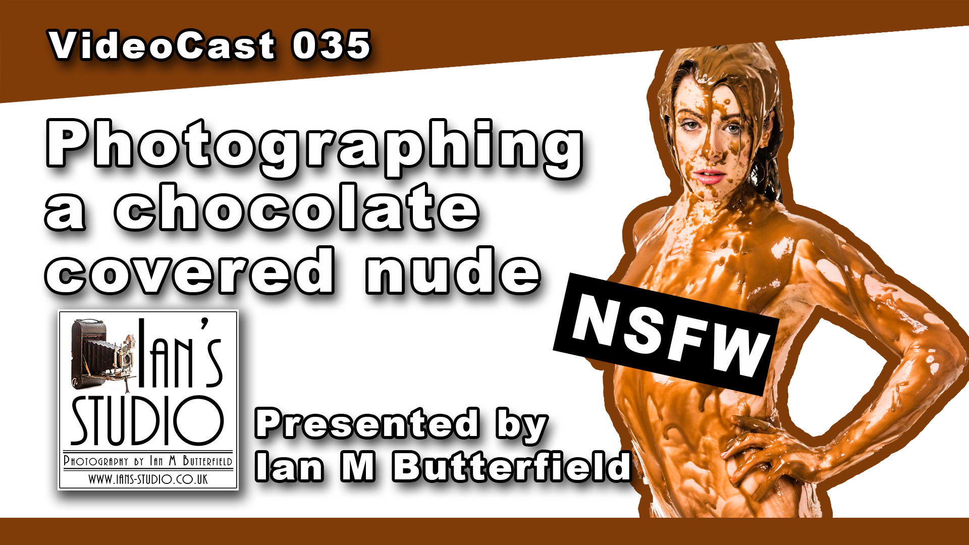 11 MAR 2020 VIDEOCAST 035: How create a chocotate covered nude