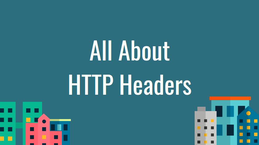 شرح HTTP Headers [Request/Response] .