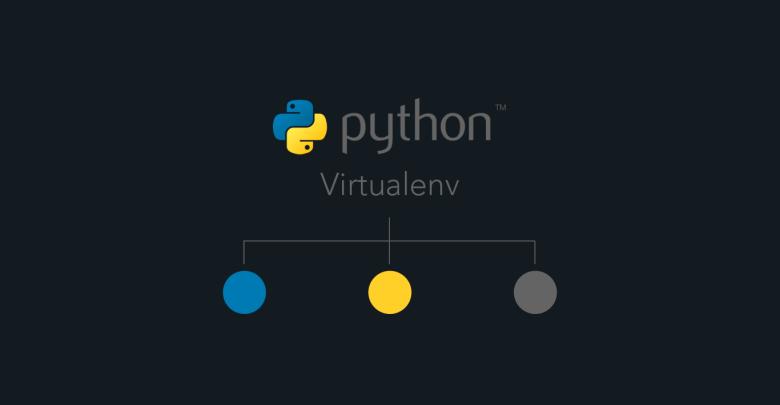 ما هو virtualenv؟ وكيف تستخدمه مع python