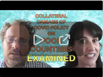 VIDEO: Collateral Damage of COVID Policies on Poor Countries