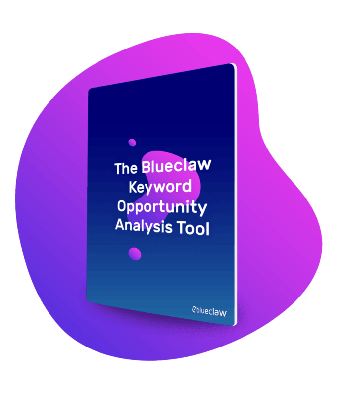 The Blueclaw Keyword Opportunity Analysis Tool