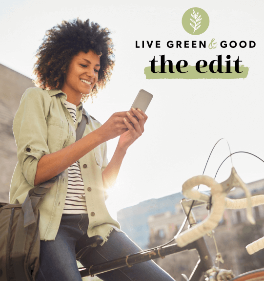 Live Green & Good - The Edit