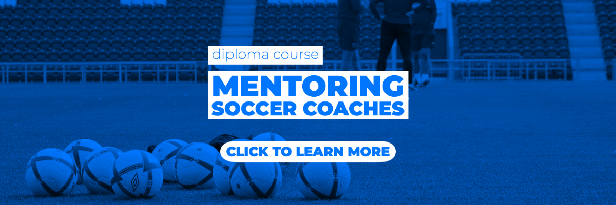 Sign up for the Mentoring Soccer Coaches diploma course