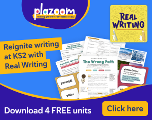 Reignite writing at KS2 with Real Writing - Download 4 FREE units - Click Here - Plazoom